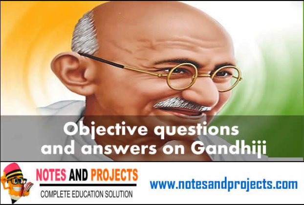 Objective questions and answers on Gandhiji