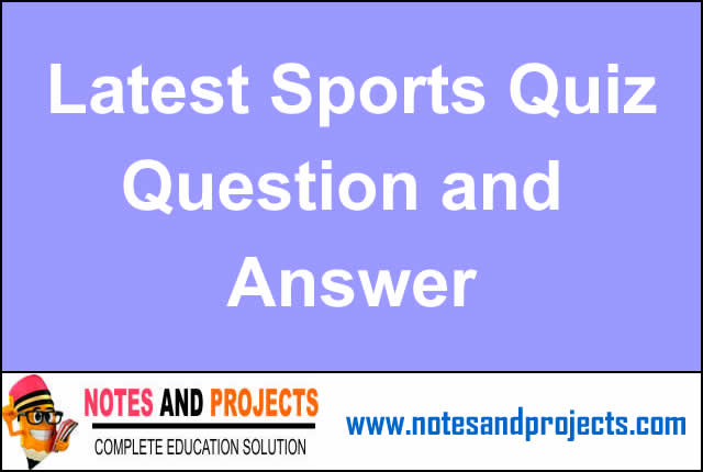 GK Questions-Latest Sports Quiz Questions And Answers